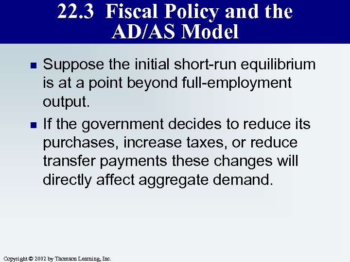 22. 3 Fiscal Policy and the AD/AS Model n n Suppose the initial short-run