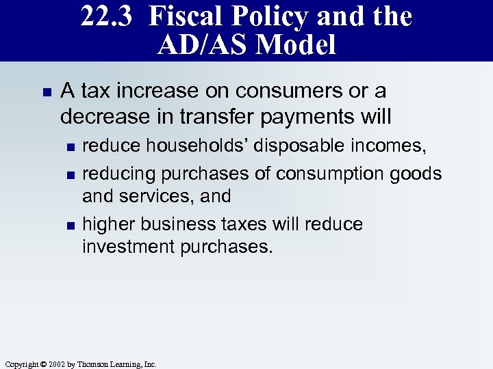 22. 3 Fiscal Policy and the AD/AS Model n A tax increase on consumers