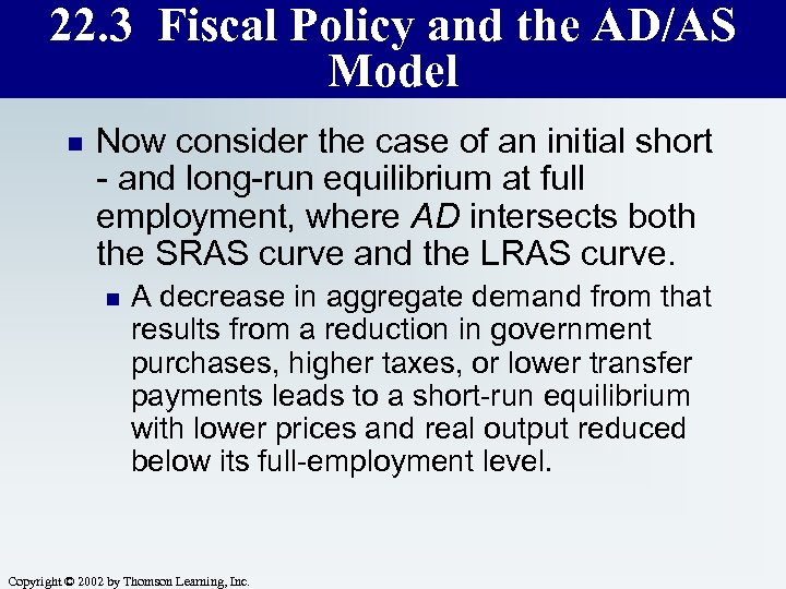 22. 3 Fiscal Policy and the AD/AS Model n Now consider the case of
