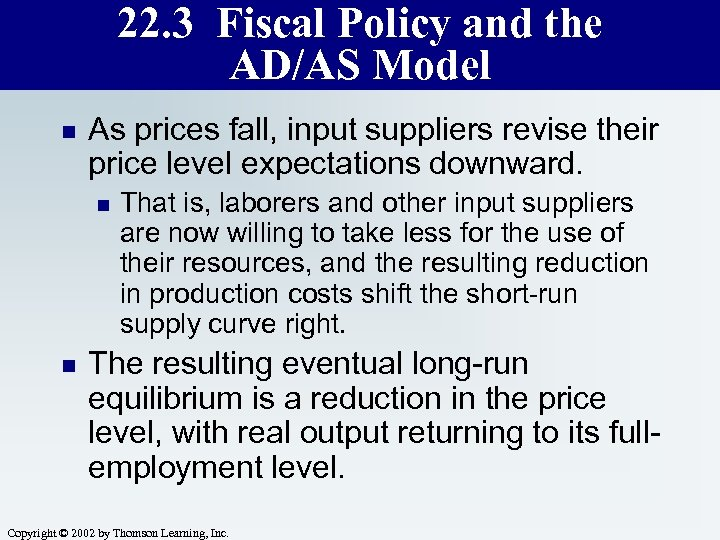 22. 3 Fiscal Policy and the AD/AS Model n As prices fall, input suppliers
