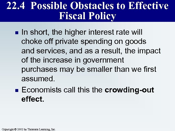 22. 4 Possible Obstacles to Effective Fiscal Policy n n In short, the higher