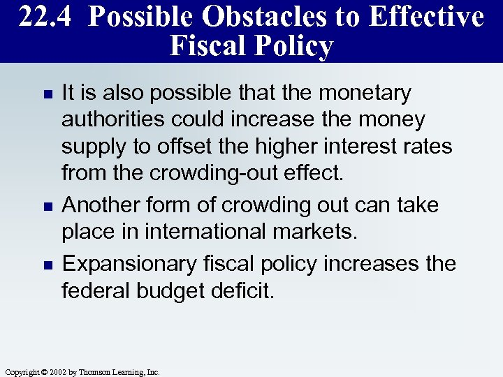 22. 4 Possible Obstacles to Effective Fiscal Policy n n n It is also