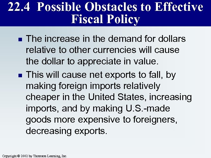 22. 4 Possible Obstacles to Effective Fiscal Policy n n The increase in the