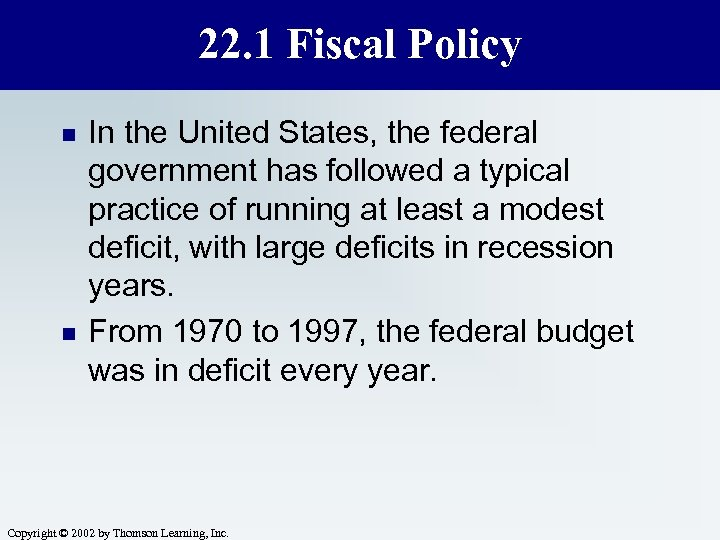 22. 1 Fiscal Policy n n In the United States, the federal government has