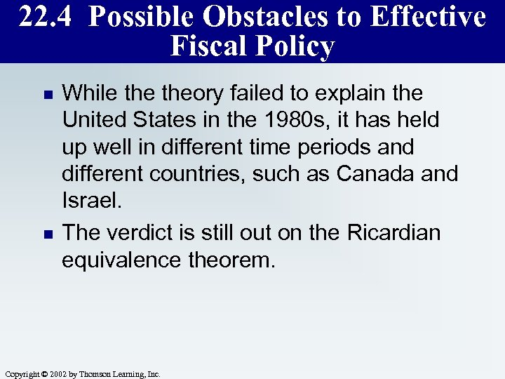 22. 4 Possible Obstacles to Effective Fiscal Policy n n While theory failed to