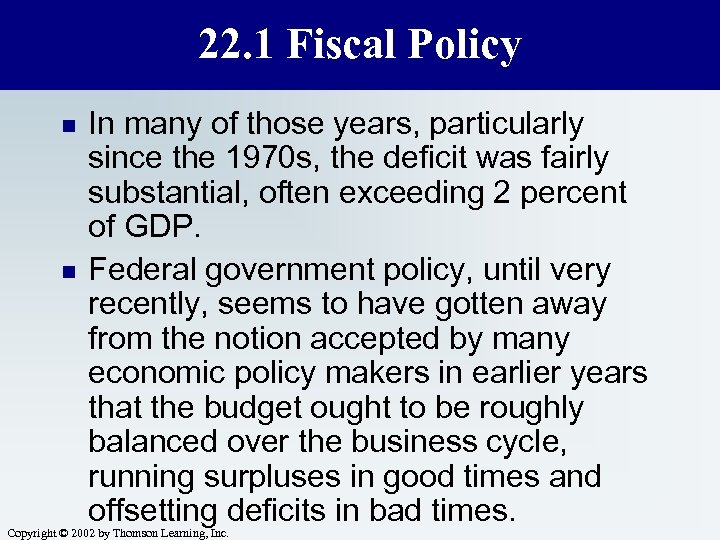 22. 1 Fiscal Policy n n In many of those years, particularly since the