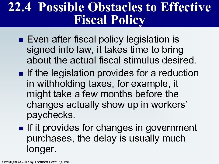 22. 4 Possible Obstacles to Effective Fiscal Policy n n n Even after fiscal