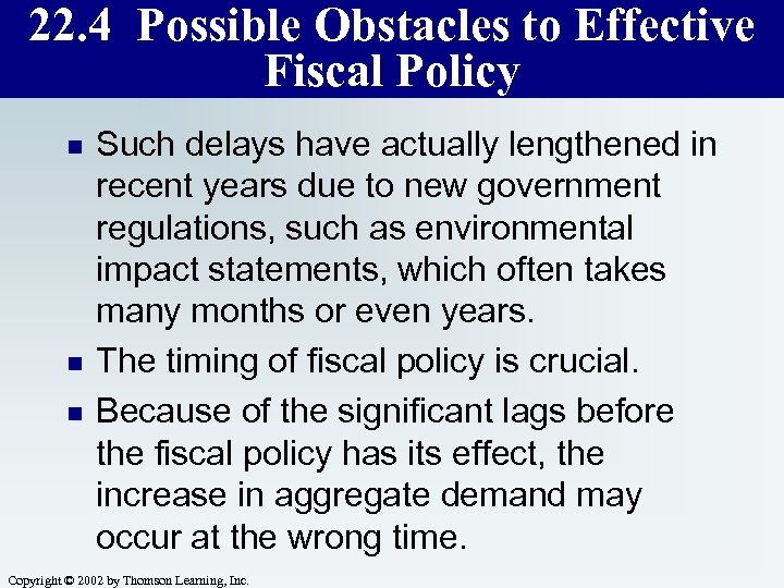 22. 4 Possible Obstacles to Effective Fiscal Policy n n n Such delays have