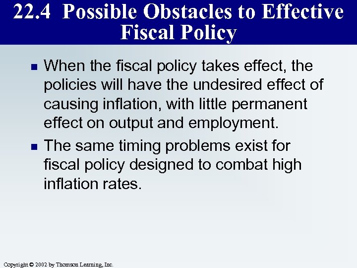 22. 4 Possible Obstacles to Effective Fiscal Policy n n When the fiscal policy