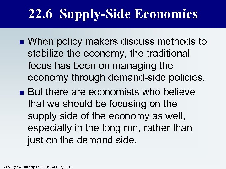 22. 6 Supply-Side Economics n n When policy makers discuss methods to stabilize the
