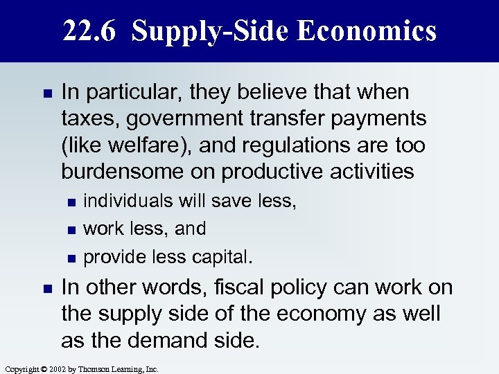22. 6 Supply-Side Economics n In particular, they believe that when taxes, government transfer