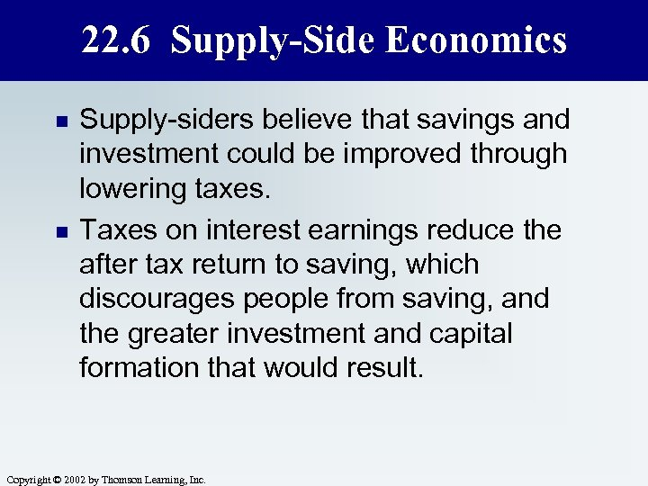 22. 6 Supply-Side Economics n n Supply-siders believe that savings and investment could be