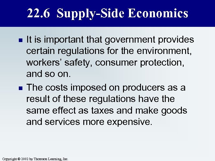 22. 6 Supply-Side Economics n n It is important that government provides certain regulations