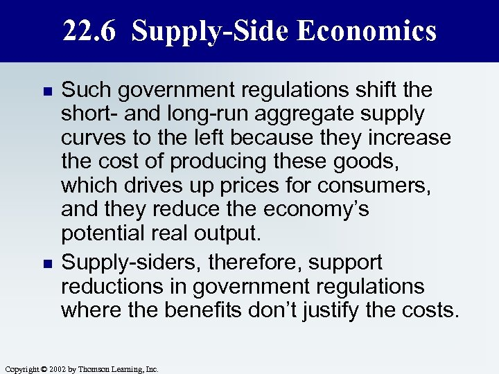 22. 6 Supply-Side Economics n n Such government regulations shift the short- and long-run