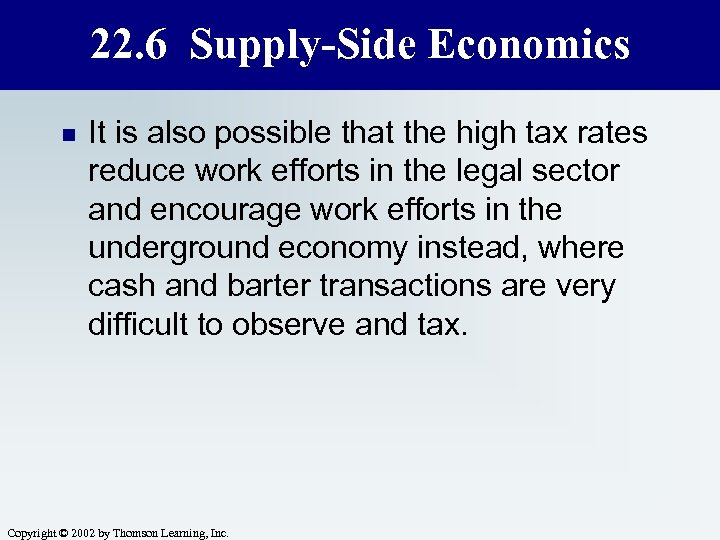 22. 6 Supply-Side Economics n It is also possible that the high tax rates
