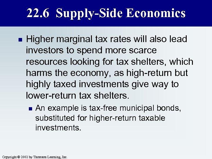22. 6 Supply-Side Economics n Higher marginal tax rates will also lead investors to