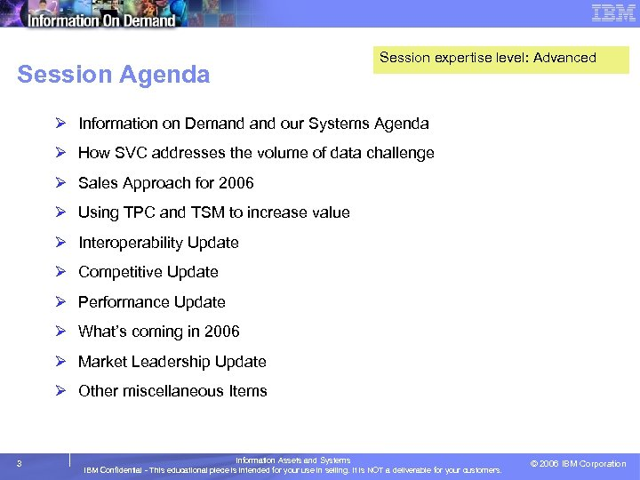 Session Agenda Session expertise level: Advanced Ø Information on Demand our Systems Agenda Ø