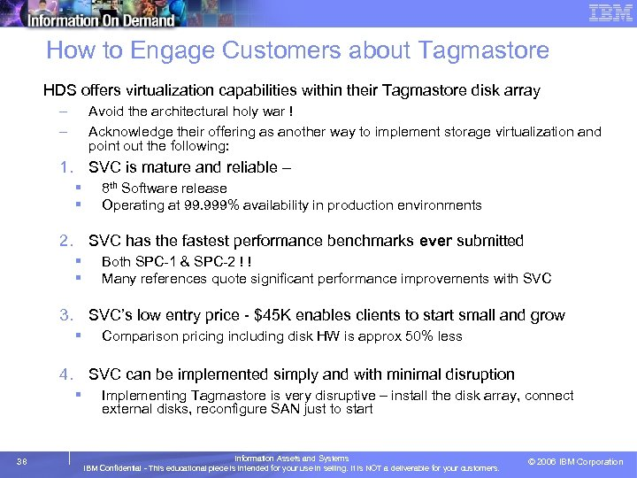 How to Engage Customers about Tagmastore HDS offers virtualization capabilities within their Tagmastore disk