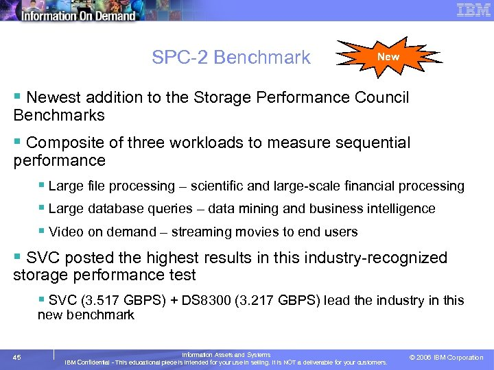 SPC-2 Benchmark New § Newest addition to the Storage Performance Council Benchmarks § Composite