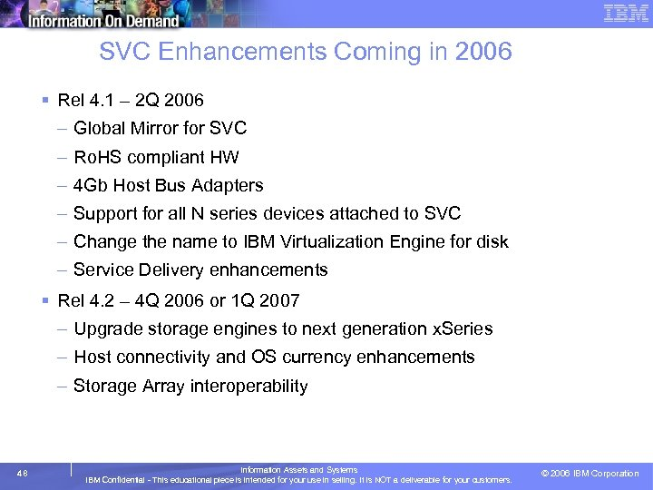 SVC Enhancements Coming in 2006 § Rel 4. 1 – 2 Q 2006 –