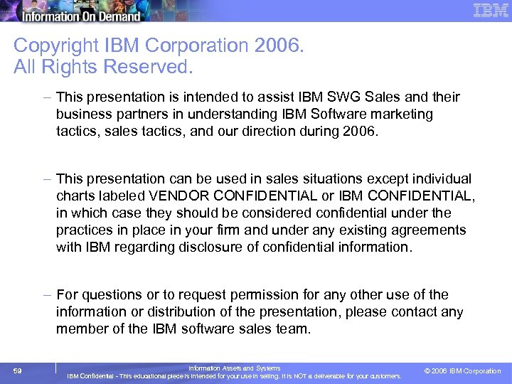 Copyright IBM Corporation 2006. All Rights Reserved. – This presentation is intended to assist