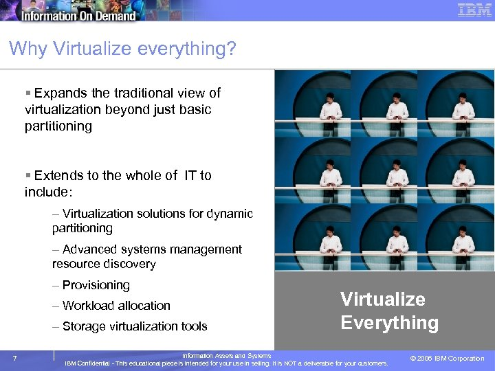 Why Virtualize everything? § Expands the traditional view of virtualization beyond just basic partitioning