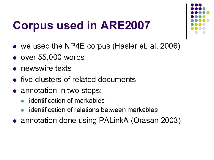 Corpus used in ARE 2007 l l l we used the NP 4 E