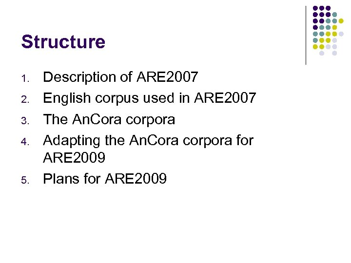 Structure 1. 2. 3. 4. 5. Description of ARE 2007 English corpus used in