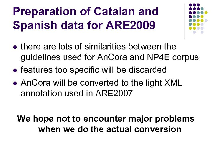 Preparation of Catalan and Spanish data for ARE 2009 l l l there are