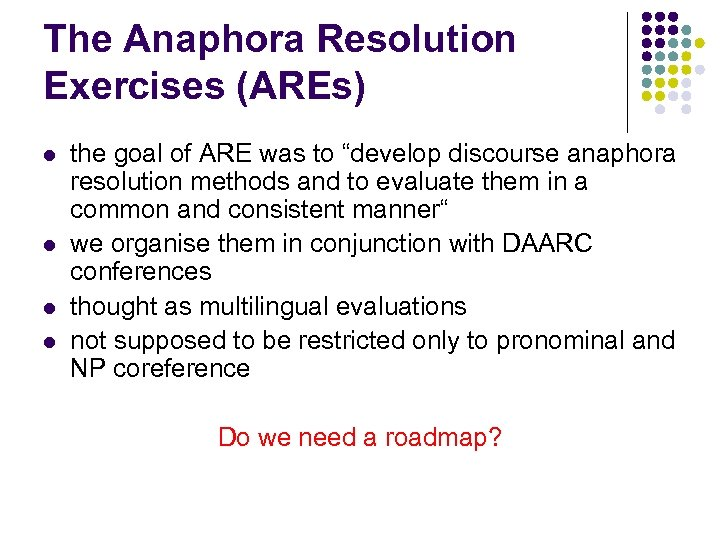 "The Anaphora Resolution Exercises (AREs) l l the goal of ARE was to ""develop"
