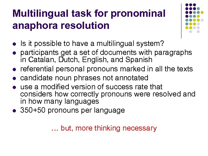 Multilingual task for pronominal anaphora resolution l l l Is it possible to have