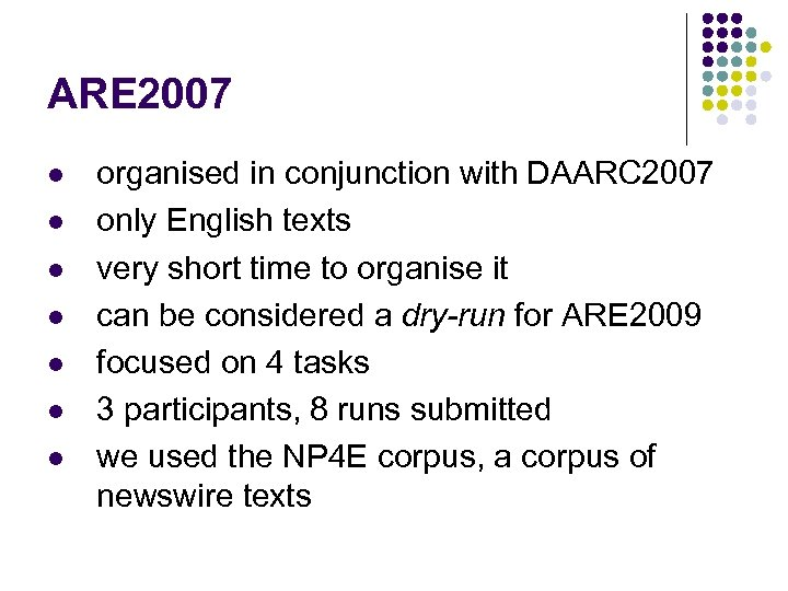 ARE 2007 l l l l organised in conjunction with DAARC 2007 only English
