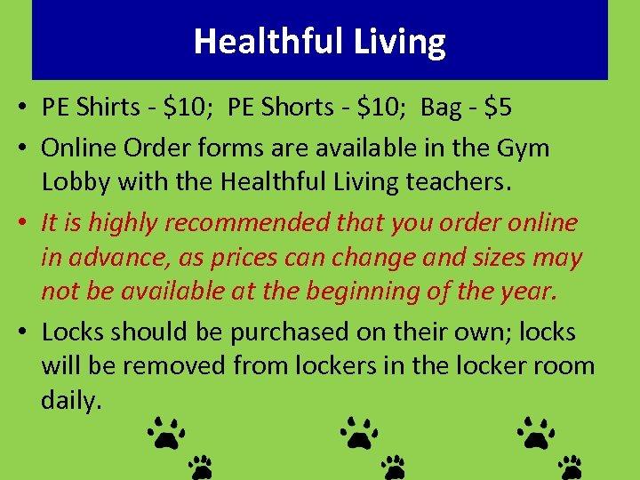 Healthful Living • PE Shirts - $10; PE Shorts - $10; Bag - $5