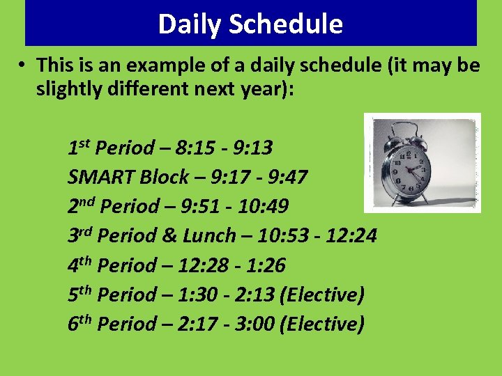 Daily Schedule • This is an example of a daily schedule (it may be