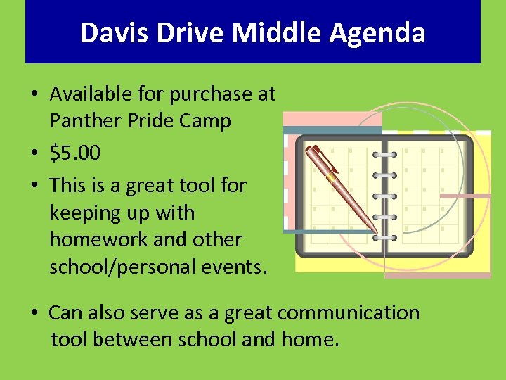 Davis Drive Middle Agenda • Available for purchase at Panther Pride Camp • $5.