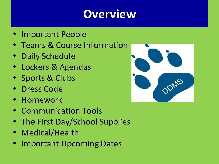 Overview • • • Important People Teams & Course Information Daily Schedule Lockers &