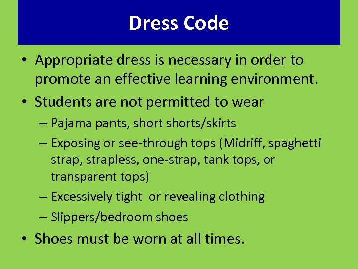 Dress Code • Appropriate dress is necessary in order to promote an effective learning