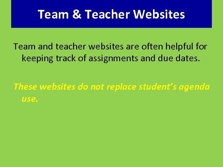Team & Teacher Websites Team and teacher websites are often helpful for keeping track
