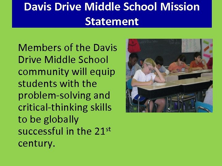 Davis Drive Middle School Mission Statement Members of the Davis Drive Middle School community