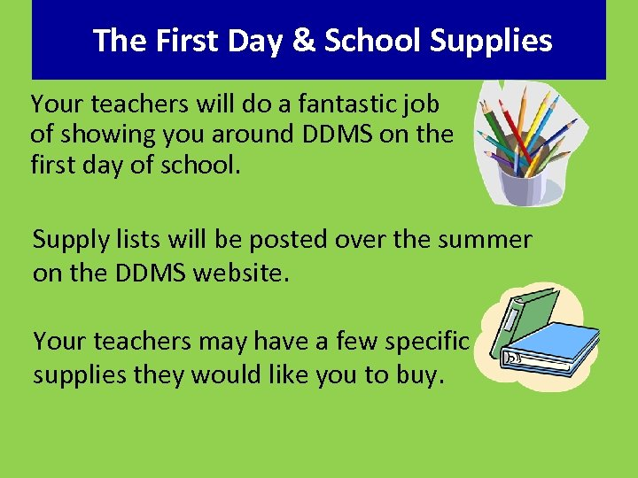 The First Day & School Supplies Your teachers will do a fantastic job of