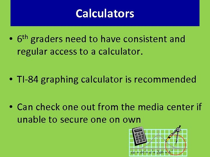 Calculators • 6 th graders need to have consistent and regular access to a