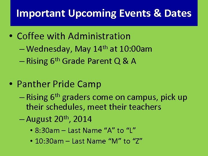 Important Upcoming Events & Dates • Coffee with Administration – Wednesday, May 14 th