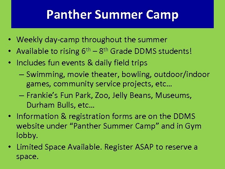Panther Summer Camp • Weekly day-camp throughout the summer • Available to rising 6