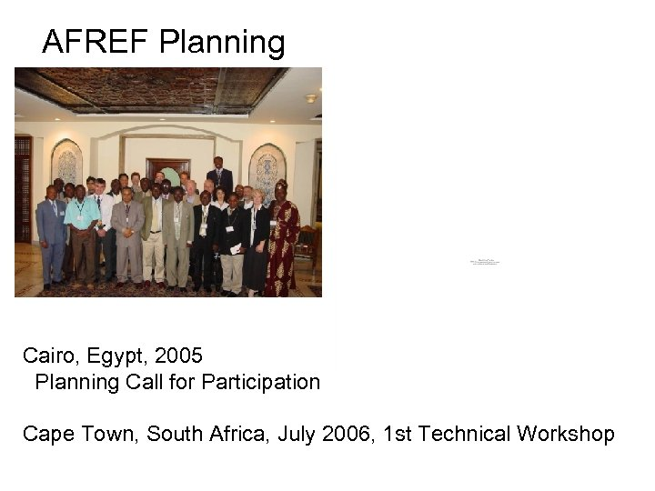 AFREF Planning Cairo, Egypt, 2005 Planning Call for Participation Cape Town, South Africa, July