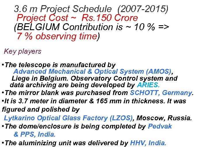 3. 6 m Project Schedule (2007 -2015) Project Cost ~ Rs. 150 Crore (BELGIUM