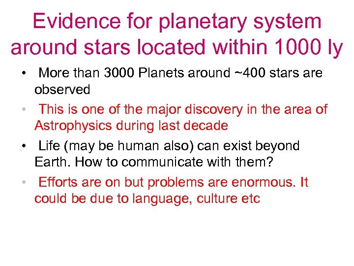 Evidence for planetary system around stars located within 1000 ly • More than 3000