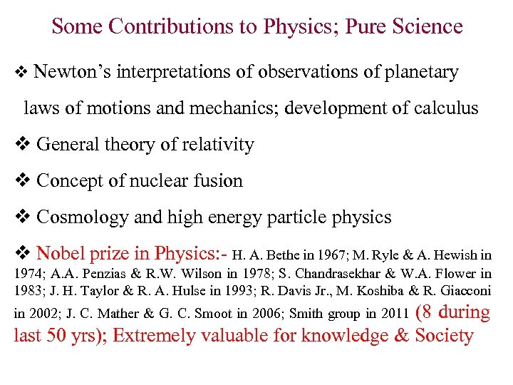 Some Contributions to Physics; Pure Science Newton's interpretations of observations of planetary laws of