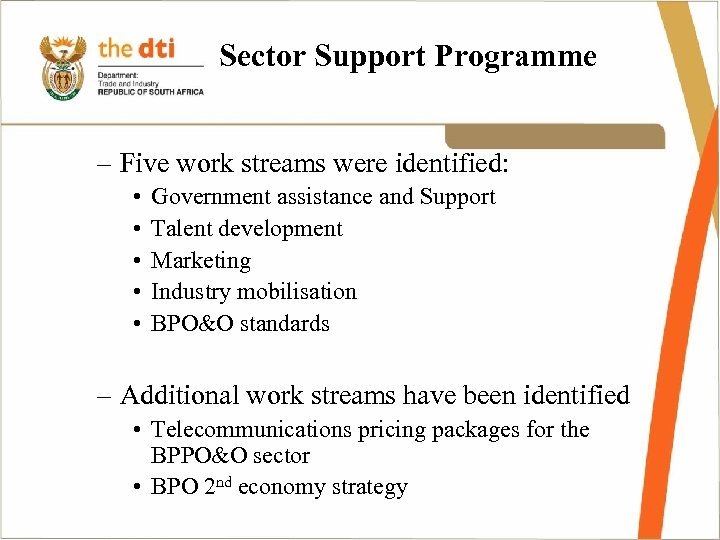 Sector Support Programme – Five work streams were identified: • • • Government assistance