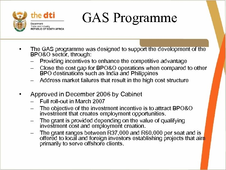 GAS Programme • The GAS programme was designed to support the development of the