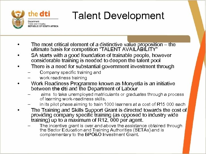 Talent Development • The most critical element of a distinctive value proposition – the